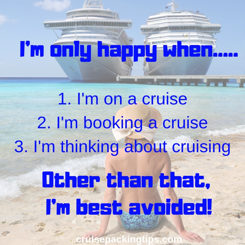 I'm only happy when i'm on a cruise