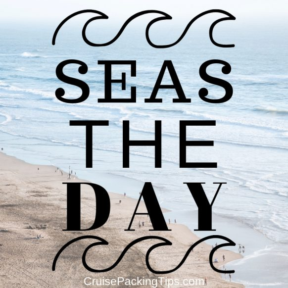 Seas the Day - Cruise Quotes